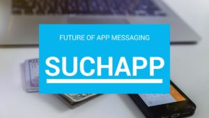 SuchApp will be the best messaging app on the market