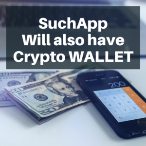 SuchApp will have eth wallet for its users