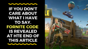 here is the fornite code for you and it is for free, if it doesn't work for you, please report the problem in comments below the article and I will try to find a new one for you