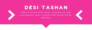 Call to action image with text desi tshan, the number one source of indian tv serials which you can watch online for free