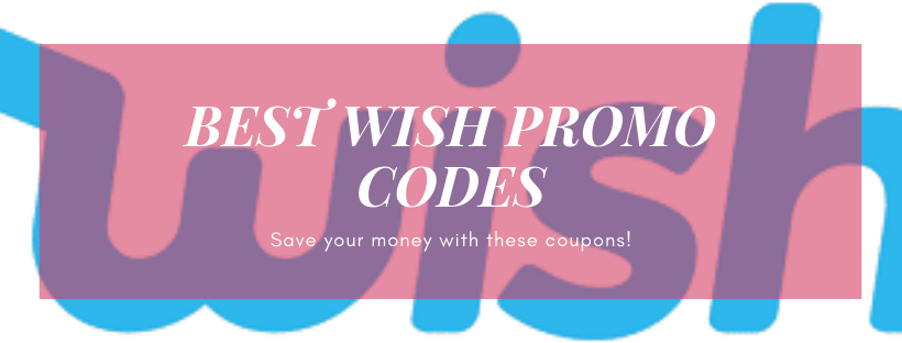 Wish promo code picture with wish app logo in the behind and text in th front, save your money now with these coupons