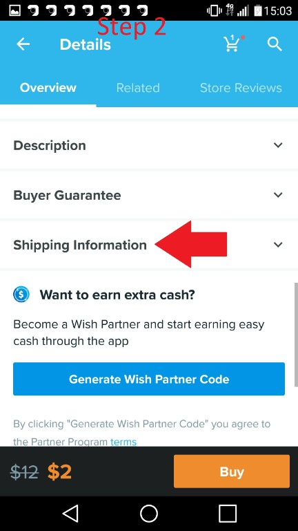 In step nubmer two, you have to follow the red arrow and click on shipping infrormation to findo ut the wish shipping cost.