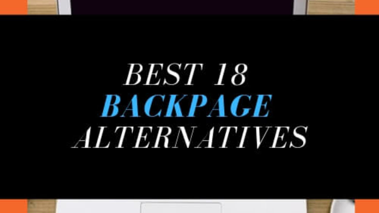 The Best 18 Sites Like Backpage: Alternatives that work in