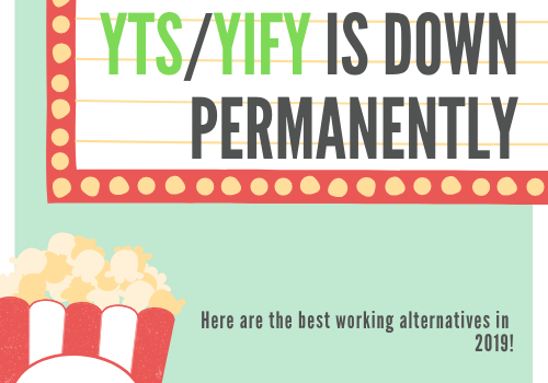 YIFY group and yts website is permanently shutdown. Which is the main text of this photo. This photo should look like a sign on a movie theater, with the current movies. With text underneath, that the best working alternatives in 2019 are listed here in this article. Next to this text is a bag of popcorn to make this photo more movie theater like.