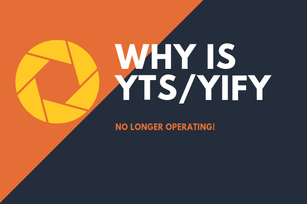 Why is yts/yify no longer operating? That is the main quesiton of this banner image. Read the article to find out!
