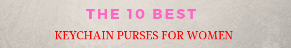 Here is the top 10 list of the best keychain purses for women, that are currently on the market in 2019. With all the specifications you need to know about mentioned, so you can make an educated buying decision and not just buy the first wallet you see and think that is ok or worth the price.