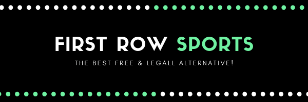 First row sports is not the best site to visit, read our article, and find out what are the best and free alternatives of this website. And what is even more critical, the other options we will be discussing are legal, unlike the original site.