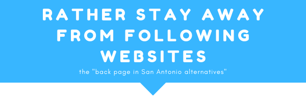 "Rather stay away from the following websites the ""backpage in San Antonio alternatives."" I have inspected all of these websistes, which are below the arrow, which is on the image. And I do not trust a single website from this list. I would rather stay away if I were you!"