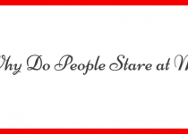 THis is a featured image for article why do people stare at me. THe text on the image is the same as the name of the article. The text is in black color with oldschool font and black color. Rest of the image is white with red corners