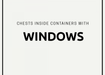 Do you want to search chests inside containers with windows succesfuly, read this where and how to find them. And I will also share a map, where they are highlighted