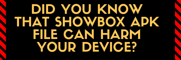 In my eyes it is quite easy, clearly this showbox apk is not safe to use, since it is not distributed through the official channels. You can always risk it, but in my eyes it is not worth it.
