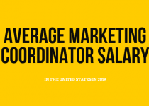 Do you want to find out what is Marketing Coordinator Salary on average in the united states in year 2019? Read this whole article
