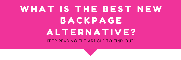 If you want to know what is the best new backpage site to visit now in 2019, you should keep reading this article and you will find out soon