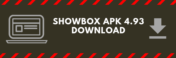 showbox apk 4.93 download so far is the most stable version of this application or atleast the reviews are saying that about this version. That might explain the certain rise of popularity of this app.