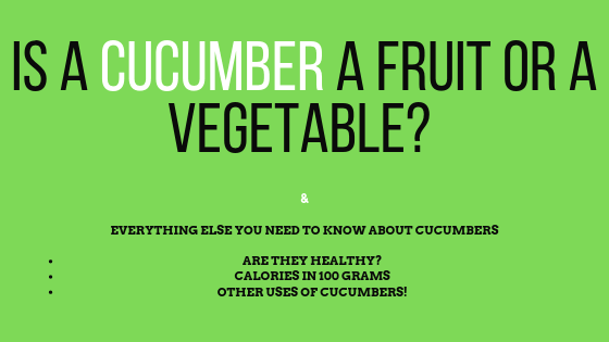 is a cucumber a fruit or a vegetable? I will explain why cucumber is a fruit and not a vegetable and I will tell you everything else you need to know about this delicious fruit, like is it healthy? How many calories are in 100 grams of cucumber and other ways how you can use this fruit!