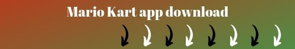 Do you want to download mario kart app? RIght below this image is expalined how you can download and under that are separate links for iOS users and also downloadl ink for android users.