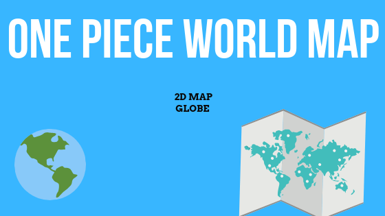 One Piece World Map Updated *2019* – Olivias\'s Blog