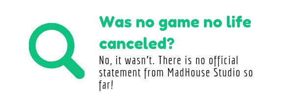 Was no game no life canceled? No, it wasn't. There is no official statement from MadHouse Studio so far!